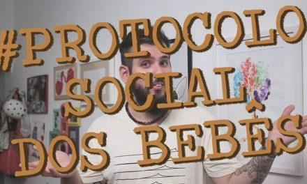 Protocolo Social dos Bebês – Paizinho no YouTube