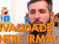 Rivalidade (ou treta) Entre Irmãos – Paizinho no YouTube