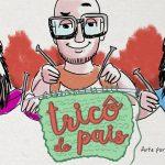 Como Nascem os Pais – Podcast Tricô de Pais 001