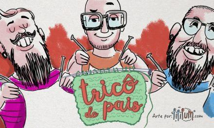 Paternidade, Gestação e Parto – Podcast Tricô de Pais 006