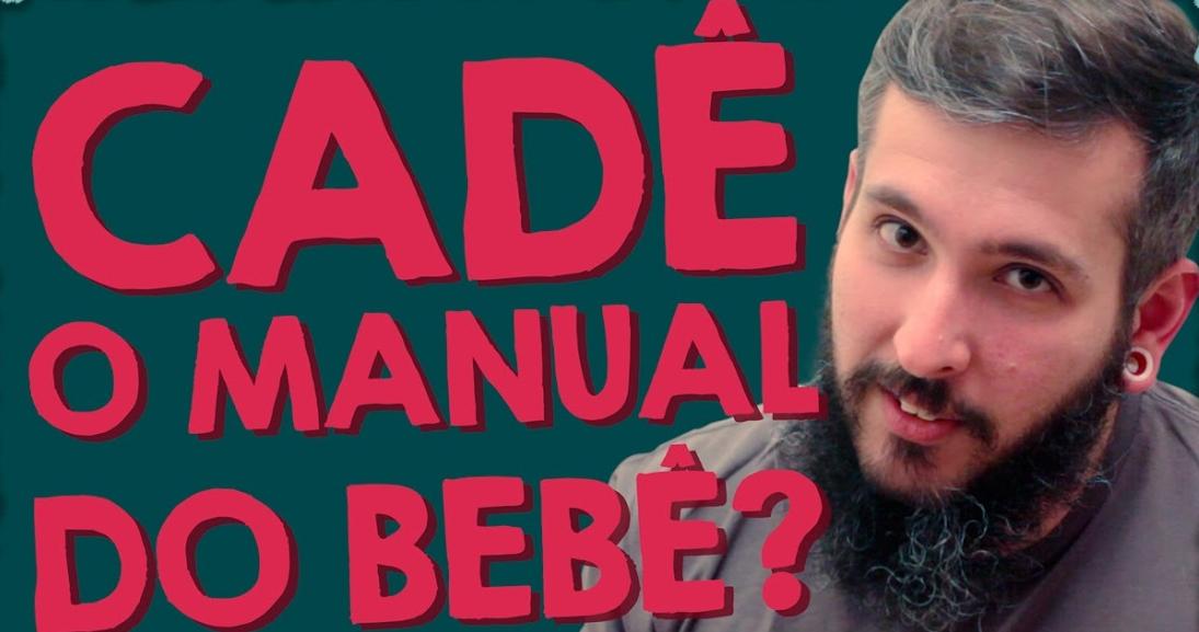 Cadê o Manual do Bebê? – Paizinho no YouTube
