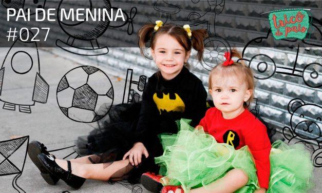 Pai de Menina – Podcast Tricô de Pais 027