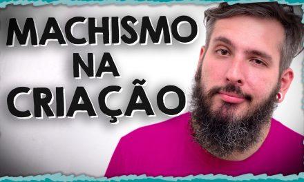 Machismo e Criação de Filhos – Paizinho no YouTube!