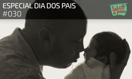 Especial Dia dos Pais – Podcast Tricô de Pais 030