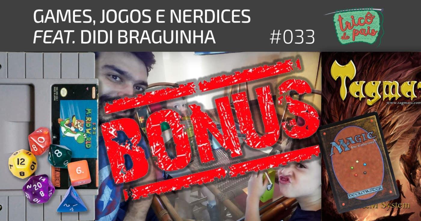 Bônus – Nerdices e Devaneios feat. Didi Braguinha – Podcast Tricô de Pais
