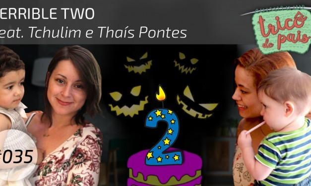 Terrible Two feat. Tchulim e Thaís Pontes – Podcast Tricô de Pais 035