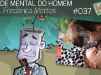 Saúde Mental do Homem feat. Frederico Mattos – Podcast Tricô de Pais 037