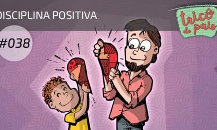 Disciplina Positiva – Podcast Tricô de Pais 038