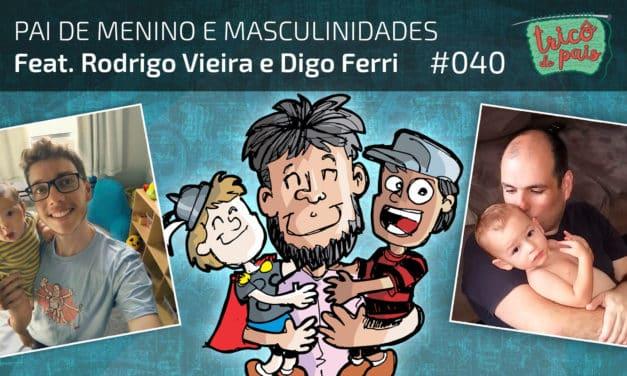 Pai de Menino e Masculinidades – Podcast Tricô de Pais 040