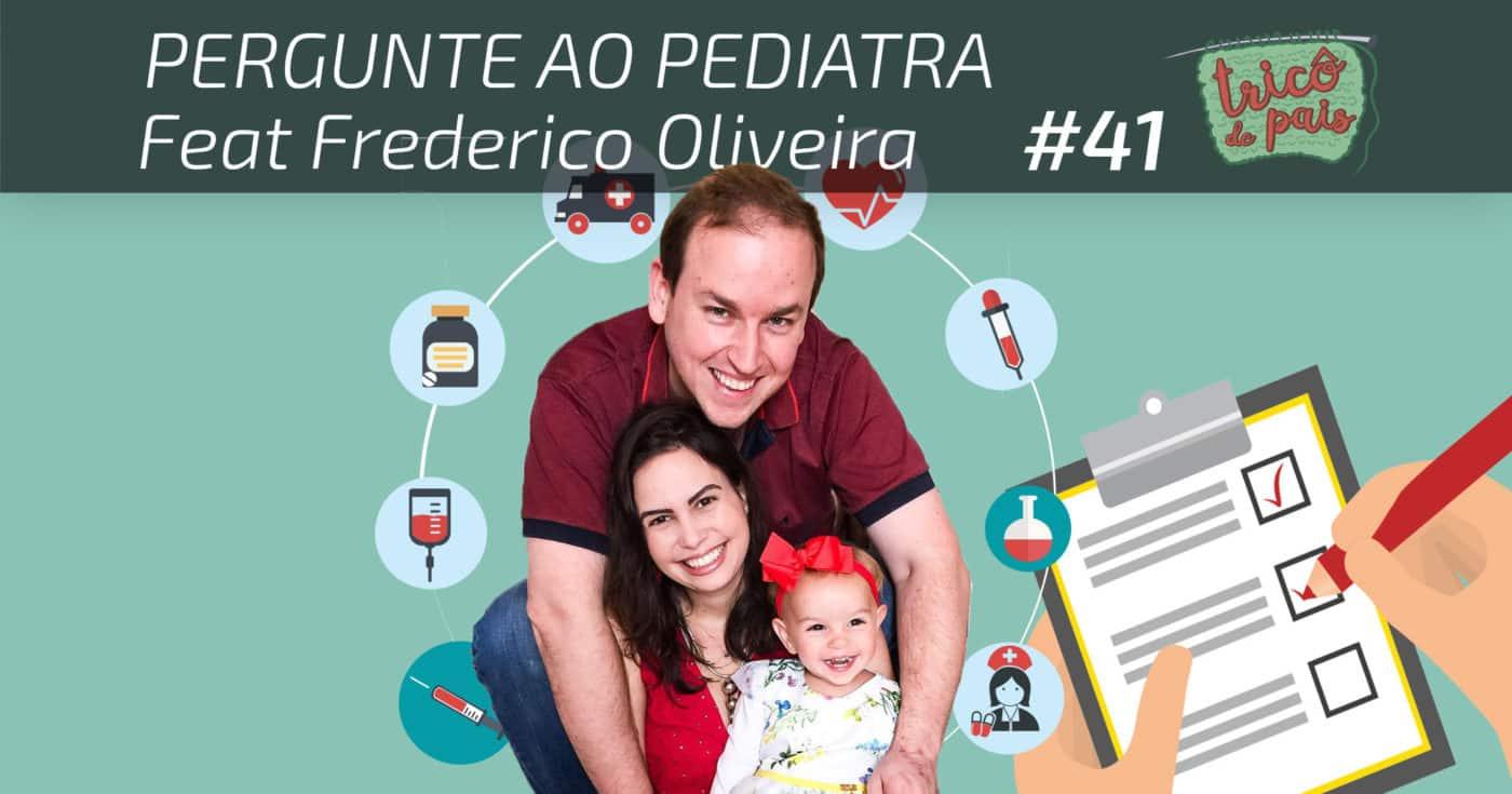 Pergunte ao Pediatra – Podcast Tricô de Pais 041