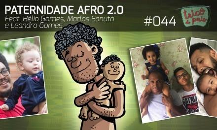 Paternidade Afro 2.0 – Podcast Tricô de Pais 044
