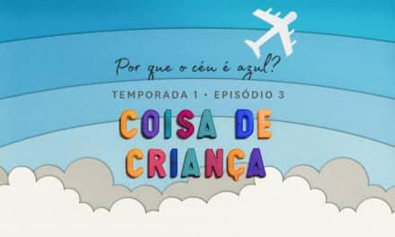 Por Que o Céu é Azul? – Podcast Coisa de Criança – Temporada 1 – Episódio 3