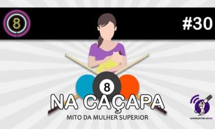 O Mito da Mulher Superior (Na Caçapa 03) – Podcast Sinuca de Bicos 030