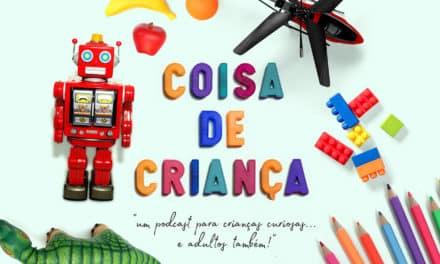 Trailer – Podcast Coisa de Criança