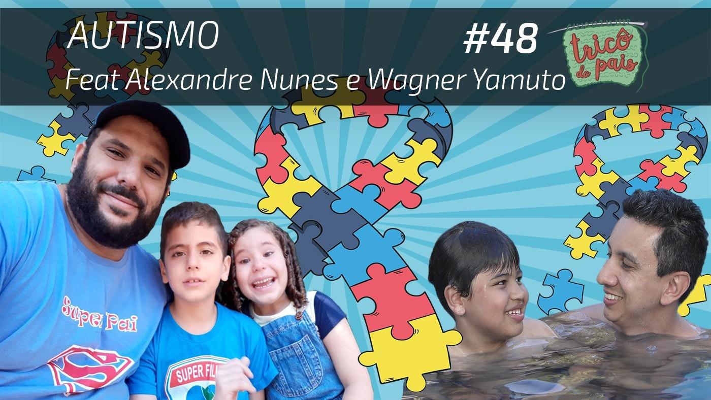 Autismo – Podcast Tricô de Pais 048