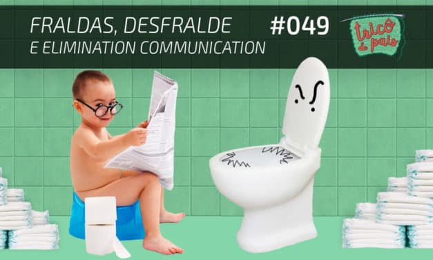Fraldas, Desfralde e Elimination Communication – Podcast Tricô de Pais 049