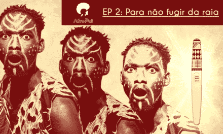T01E02 – Pra não fugir da Raia – Podcast AfroPai