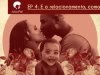 E o relacionamento, como fica? – Podcast AfroPai 004