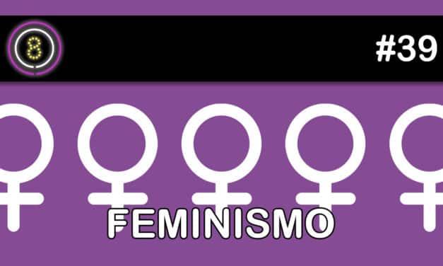 Feminismo 1 – Podcast Sinuca de Bicos 39