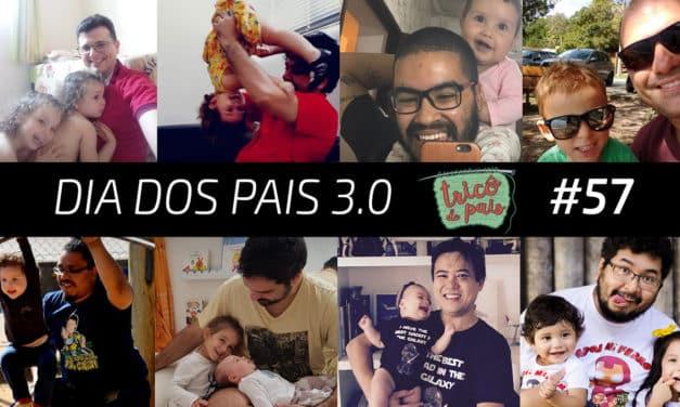 Especial Dia dos Pais 3.0 – Podcast Tricô de Pais 057