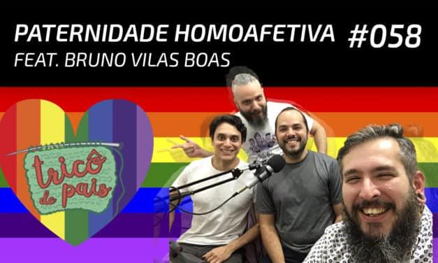 Paternidade Homoafetiva feat. Bruno Vilas Boas – Podcast Tricô de Pais 058