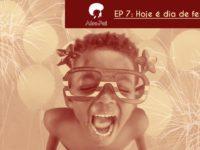 Hoje é dia de festa – Podcast AfroPai 007