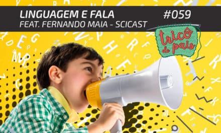 Linguagem e Fala feat. Fernando Maia (SciCast) – Podcast Tricô de Pais 059