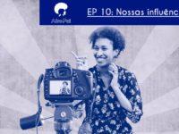Nossas influências – Podcast AfroPai 010