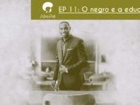 O negro e a educação – Podcast AfroPai 011