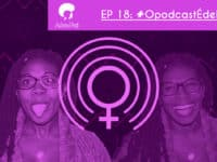 #OPodcastÉDelas – Podcast AfroPai 018