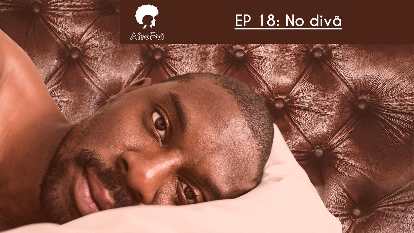 No Divã – Podcast AfroPai 019