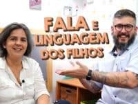 Desenvolvimento da Linguagem e Fala dos Filhos feat. Ana Paula Viana – Paizinho no YouTube!