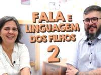 Como Ajudar no Desenvolvimento da Fala dos Filhos parte 2 feat. Ana Paula Viana – Paizinho no YouTube!