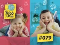 Gênero, Coisa de Menino e Coisa de Menina – Podcast Tricô de Pais 079