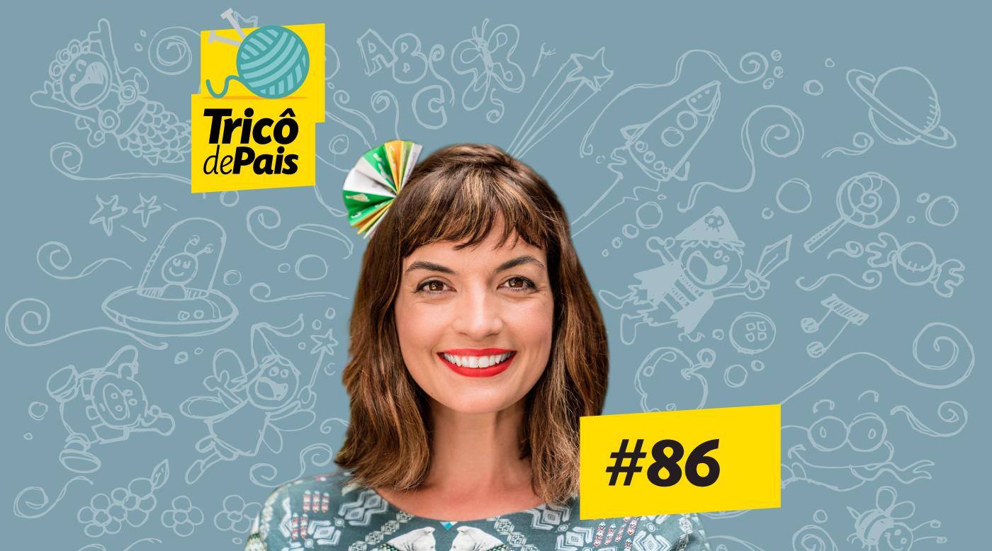 Histórias Infantis feat. Fafá Conta – Tricô de Pais 086