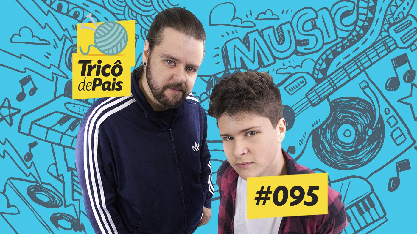 Filhos Adolescentes e Rock Stars feat. Guga Mafra – Tricô de Pais 091