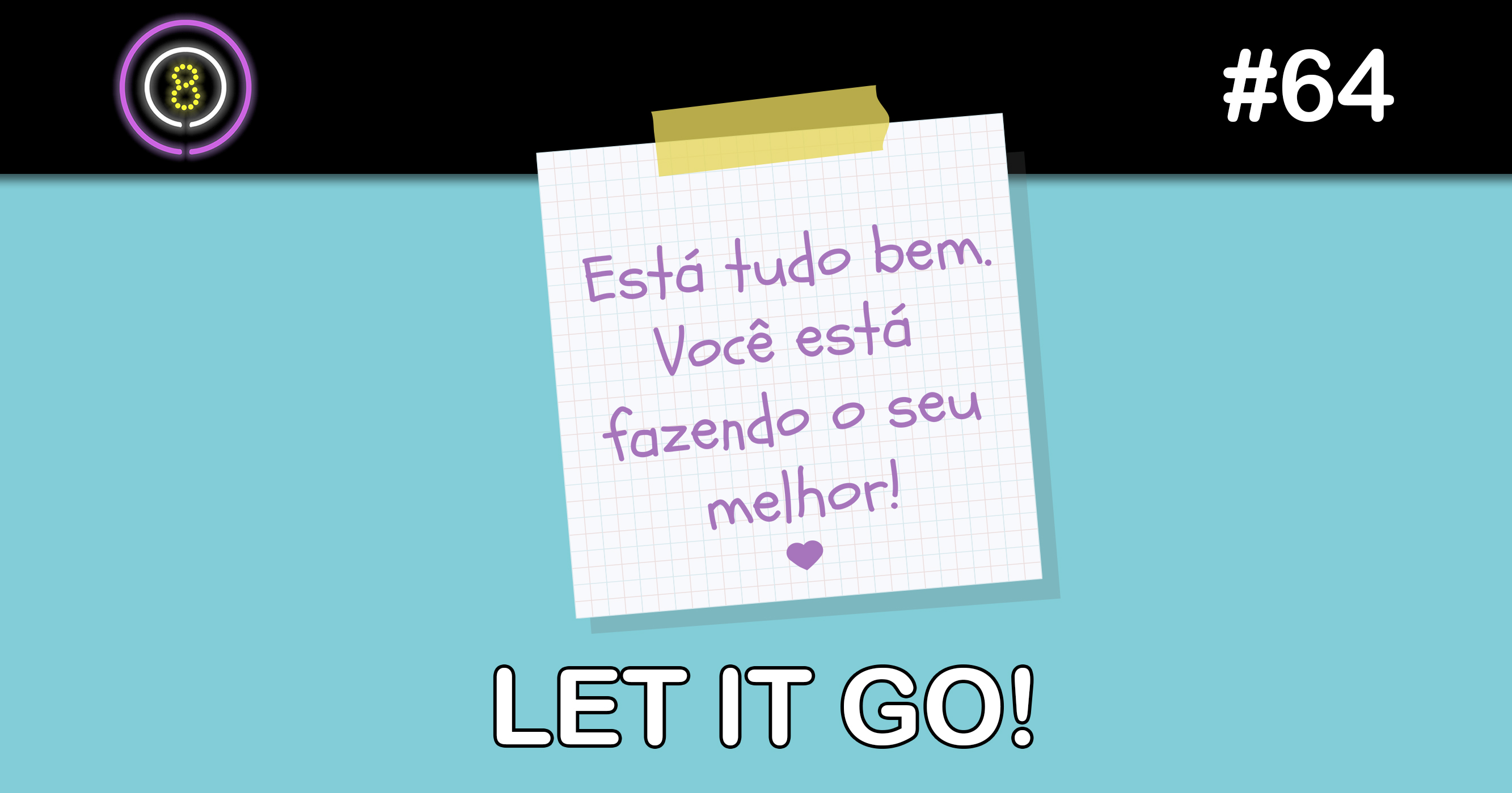 Let it Go! – Podcast Sinuca de Bicos 064