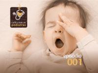 Insônia – Podcast Café com as Pediatras 001