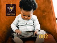 Telas – Podcast Café com as Pediatras 002