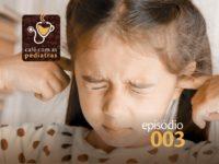 Sensibilidade Sensorial – Podcast Café com as Pediatras 003