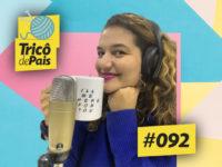 Aceitando Mudanças feat. Bárbara dos Anjos Lima – Tricô de Pais 092