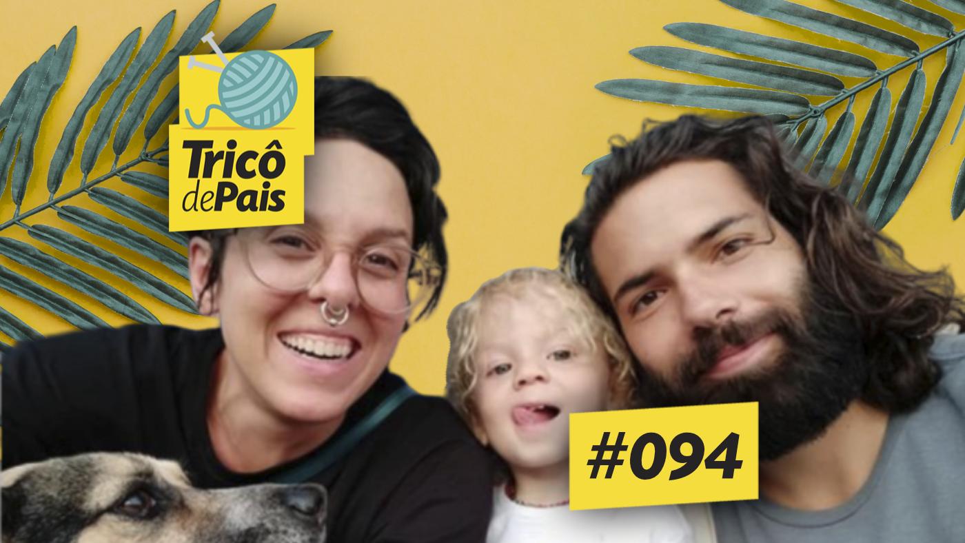 Aumentando a Família feat. Samuel Gambini – Tricô de Pais 094