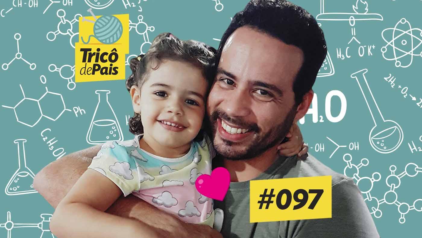 Ciência Começa em Casa feat. Daniel Filho – Tricô de Pais 097