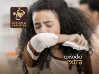 Coronavírus – Podcast Café com as Pediatras EXTRA