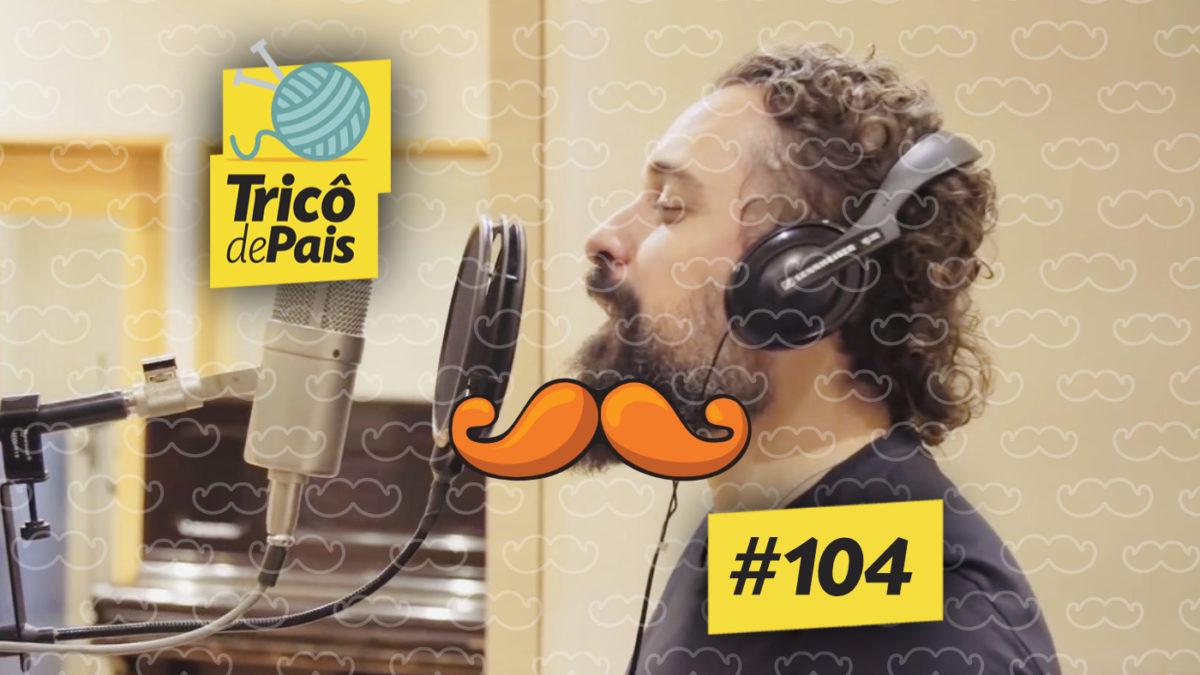 O Mundo Bita feat. Chaps Melo – Tricô de Pais 104