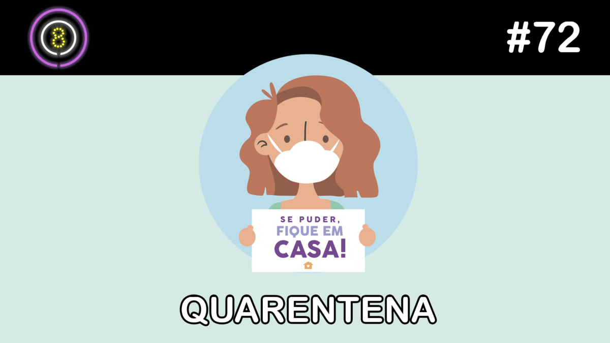 Quarentena – Podcast Sinuca de Bicos 072