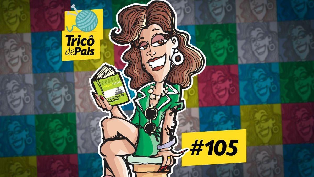 Masculinidade Tóxica feat. Rita Von Hunty – Tricô de Pais 105