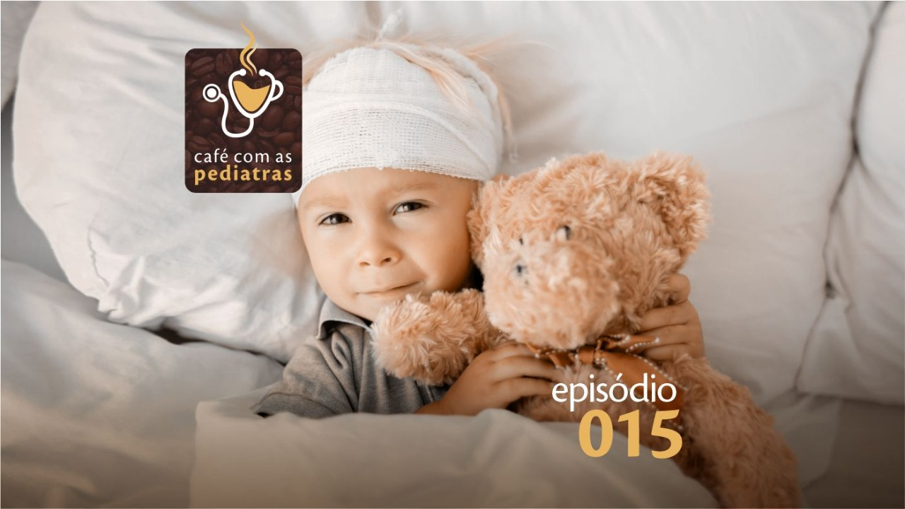 TCE (Traumatismo craneoencefálico) – Podcast Café com as Pediatras 015