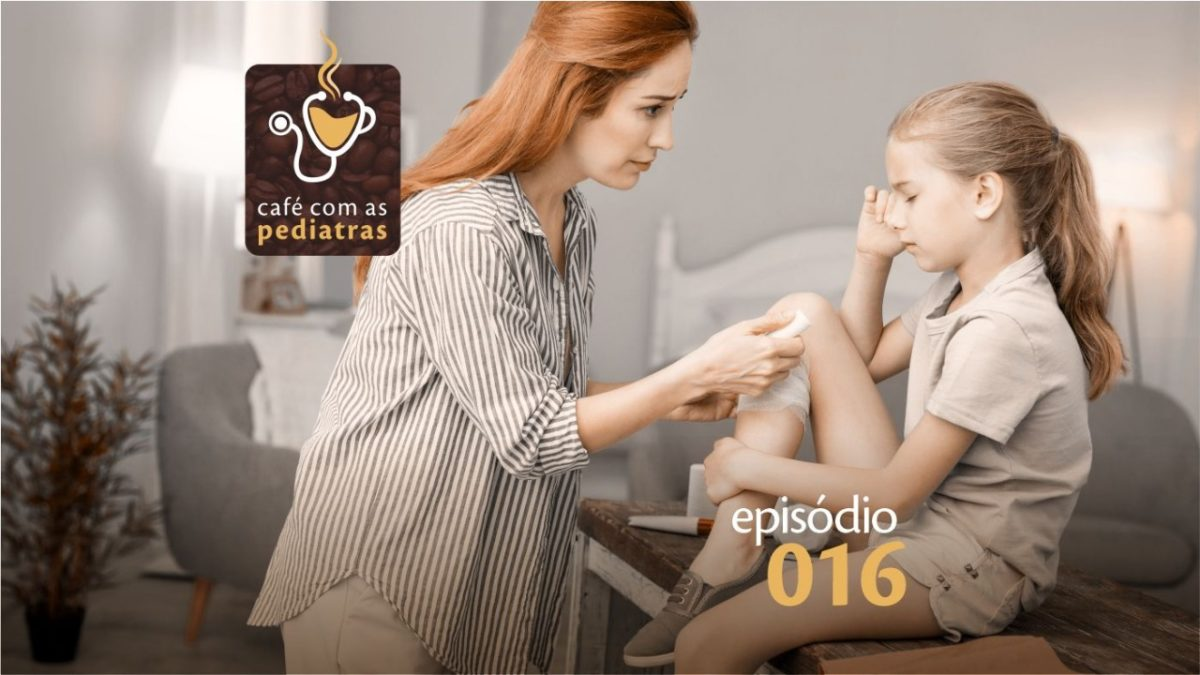 Acidentes Cortantes – Podcast Café com as Pediatras 016