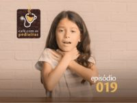 Estrangulamento, sufocamento e engasgo – Podcast Café com as Pediatras 019